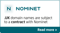 Nominet - .UK domain names are subject to a contract with Nominet - Read more >