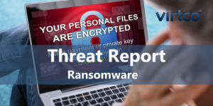 Virtco Threat Report - Ransomware