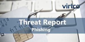 Virtco Threat Report - Phishing