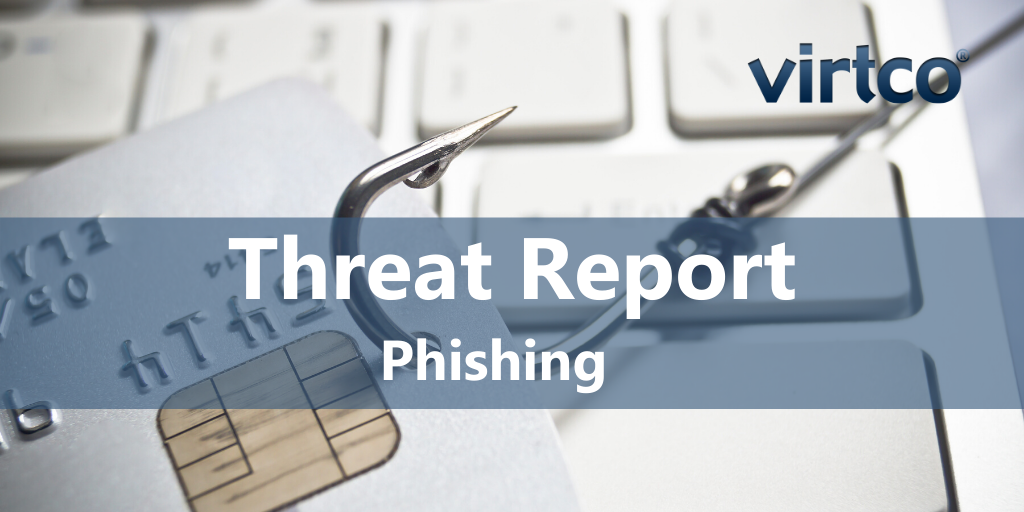 Virtco Threat Report - Phishing
